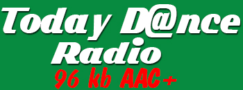 today dance radio 96 kb AAC+