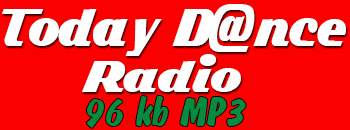 today dance radio (96 kb Mp3)